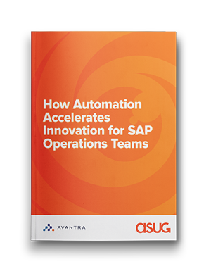 Small-Avantra-ASUG-Whitepaper-Upright-Cover-How-Automation-Accelerates-Innovation-for-SAP-Operations-Teams